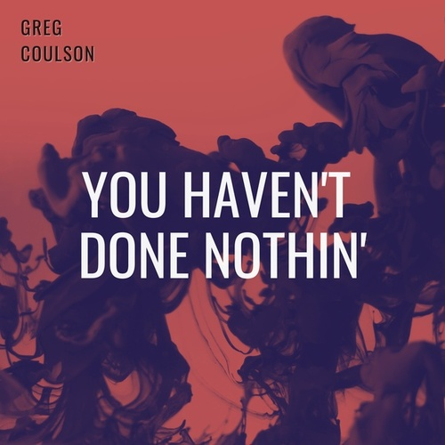 You Haven't Done Nothin' von Greg Coulson