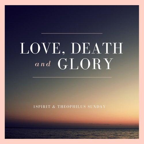 Love, Death & Glory by 1spirit