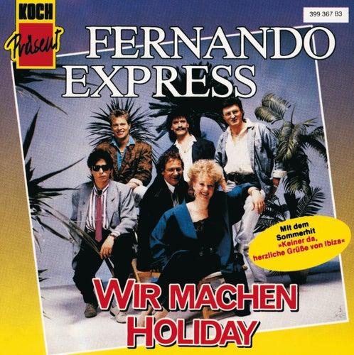 Wir machen Holiday von Fernando Express