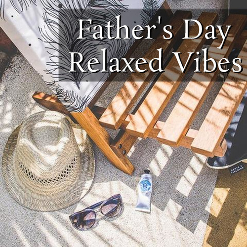 Father's Day Relaxed Vibes by Arthur Rodzinski