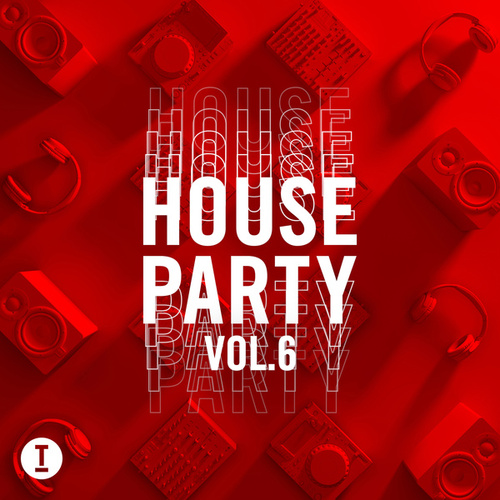 Toolroom House Party Vol. 6 by Various Artists