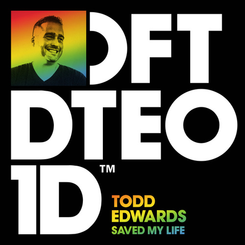 Saved My Life by Todd Edwards