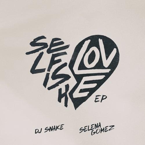 Selfish Love EP by DJ Snake
