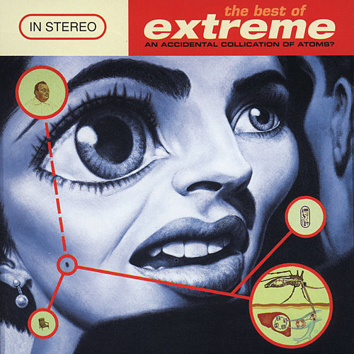 The Best Of Extreme (An Accidental Collication Of Atoms) by Extreme