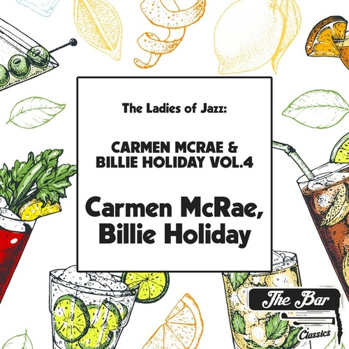 The Ladies of Jazz: Carmen Mcrae & Billie Holiday Vol.4 by Carmen McRae
