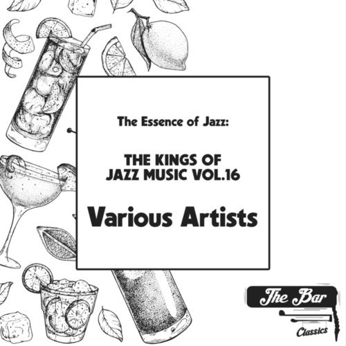 The Essence of Jazz: The Kings of Jazz Music Vol.16 von Various Artists