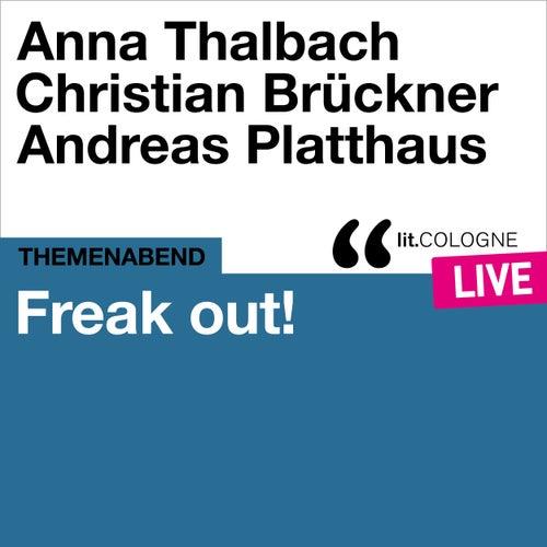 Freak out! - lit.COLOGNE live von Anna Thalbach