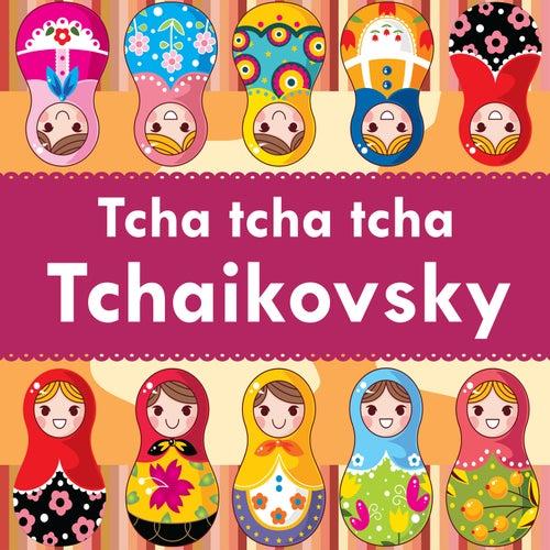 Tcha tcha tcha Tchaikovsky fra Pyotr Ilyich Tchaikovsky