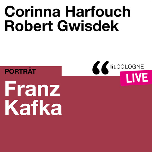 Franz Kafka - lit.COLOGNE live von Franz Kafka