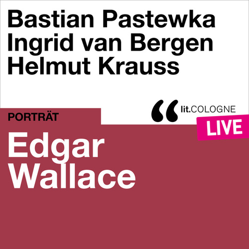 Edgar Wallace - lit.COLOGNE live von Edgar Wallace