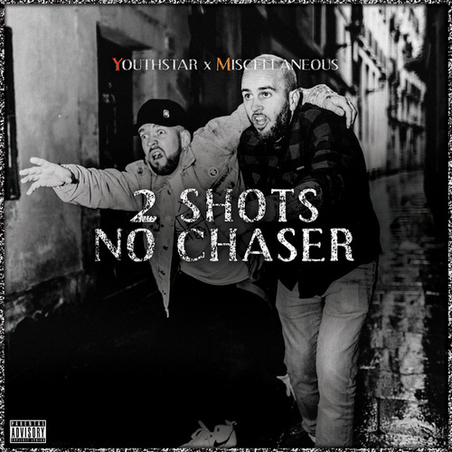 2 Shots No Chaser by Youthstar
