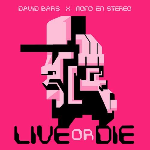 Live or Die by David Bars