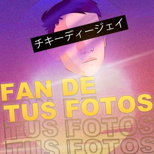 Fan De Tus Fotos (Remix) by CHIKY DEE JAY