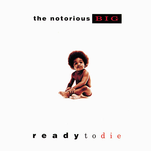 Ready To Die by The Notorious B.I.G.