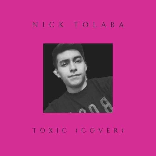 Toxic (Cover) von Nick Tolaba