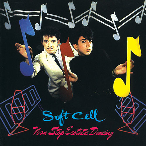 Non Stop Ecstatic Dancing von Soft Cell