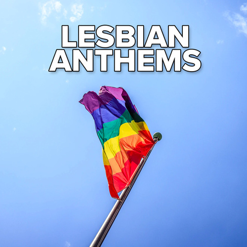 Lesbian Anthems by Various Artists
