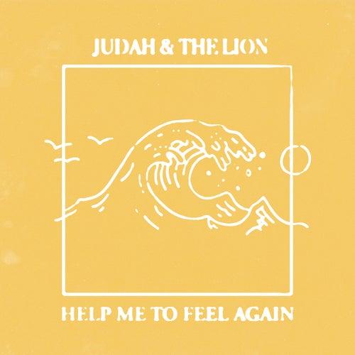 Help Me to Feel Again de Judah & the Lion