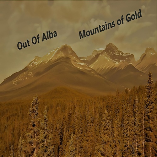 Mountains of Gold by Out of Alba