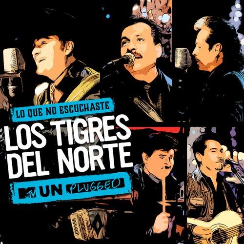Lo Que No Escuchaste MTV Unplugged (Live) de Los Tigres del Norte