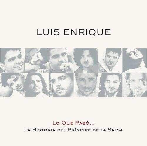 Lo Que Pasó... La Historia Del Príncipe De La Salsa de Luis Enrique