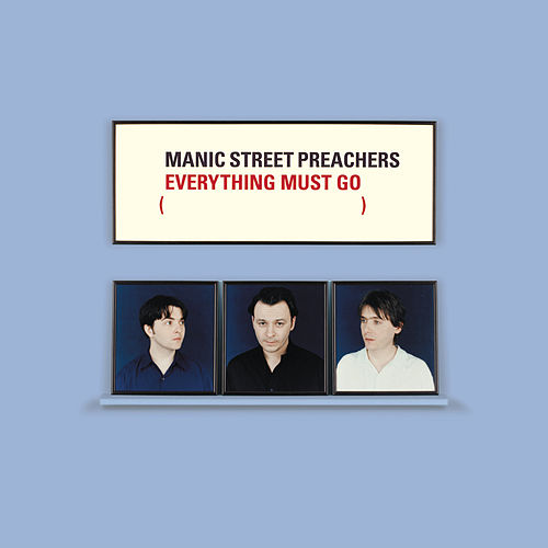 Everything Must Go 10th Anniversary Edition by Manic Street Preachers