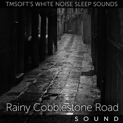 Rainy Small Town Cobblestone Road Traffic by Tmsoft's White Noise Sleep Sounds