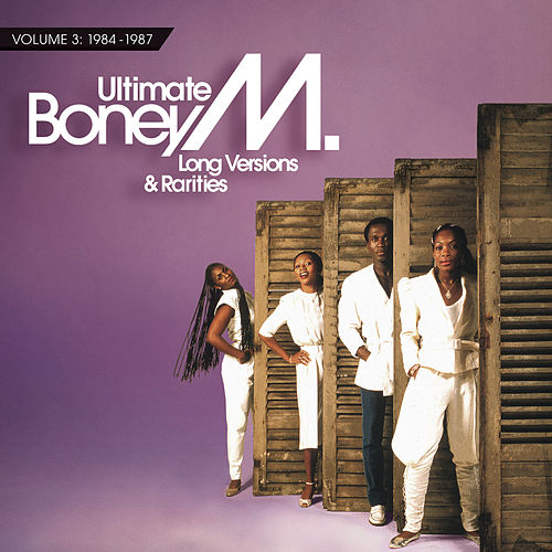 Ultimate Boney M. - Long Versions & Rarities Vol. 3 (1984 - 1987) by Boney M.