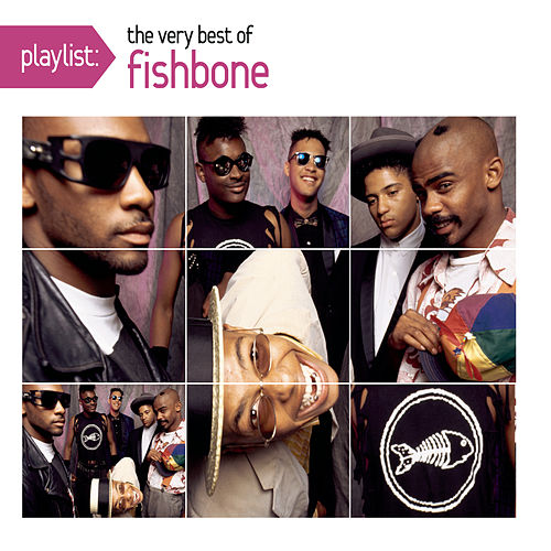 Playlist: The Very Best Of Fishbone by Fishbone