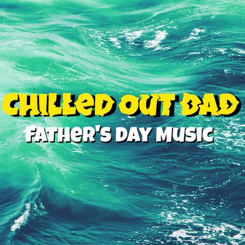 Chilled Out Dad Father's Day Music by Arthur Rodzinski