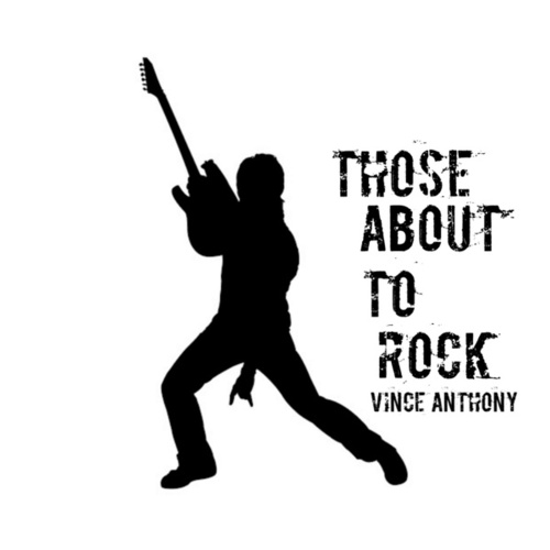 Those About To Rock (Vince Anthony Remix) by Vince Anthony