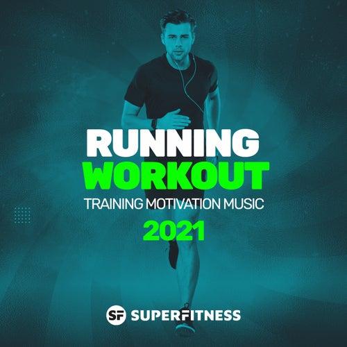 Running Workout: Training Motivation Music 2021 de Super Fitness