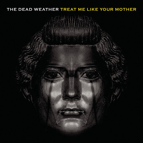 Treat Me Like Your Mother de The Dead Weather