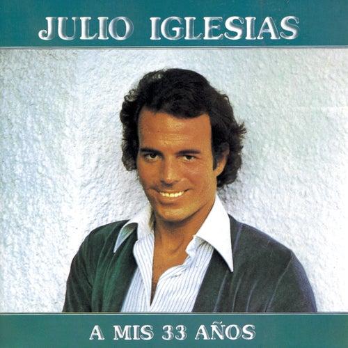 A MIS 33 AÑOS de Julio Iglesias