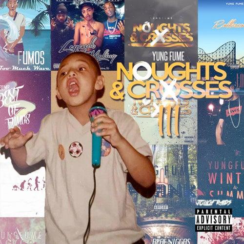 Noughts & Crosses 3 fra Yung Fume