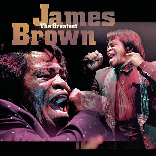 The Greatest by James Brown