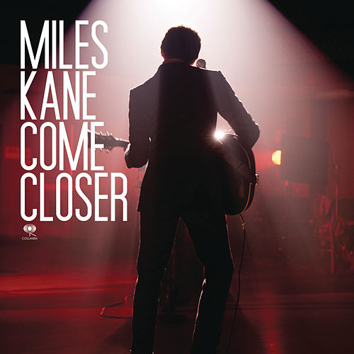 Come Closer de Miles Kane