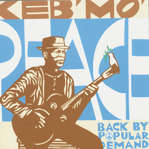 Peace...Back By Popular Demand von Keb' Mo'