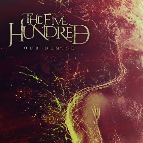 Our Demise by The Five Hundred