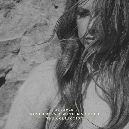 Never Been A Winter So Cold: The Collection by Riley Clemmons