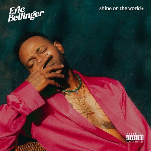 Shine On The World de Eric Bellinger