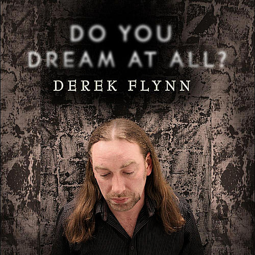 Do You Dream At All? von Derek Flynn