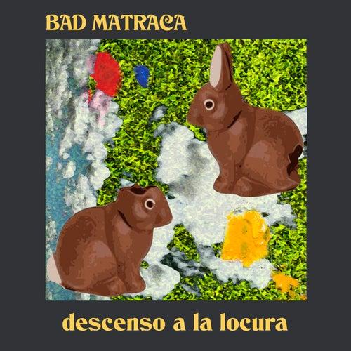 Descenso a la Locura by Bad Matraca
