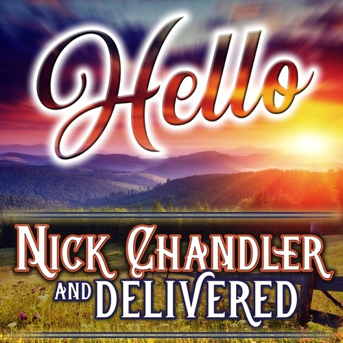 Hello by Nick Chandler and Delivered