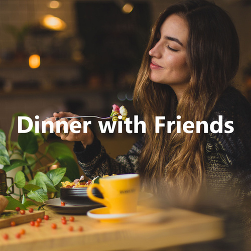 Dinner with Friends by Various Artists