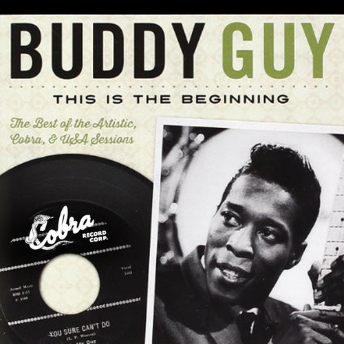 This is the Beginning: The Best of the Artistic, Cobra & USA Sessions de Buddy Guy