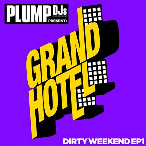 Plump DJs present Dirty Weekend EP 1 by Various Artists