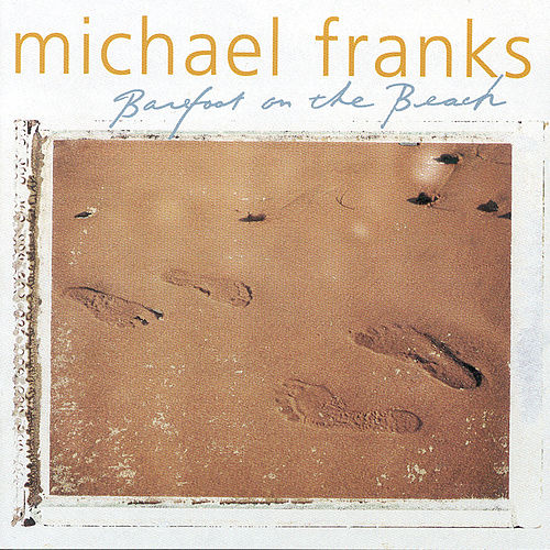 Barefoot On The Beach von Michael Franks