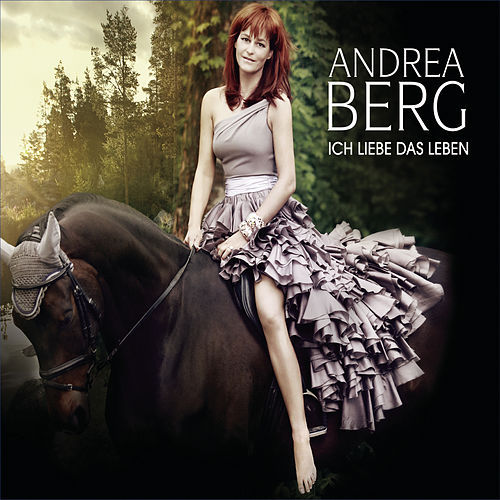 Ich liebe das Leben von Andrea Berg