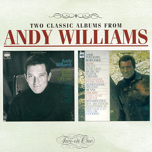 In The Arms Of Love / Born Free by Andy Williams
